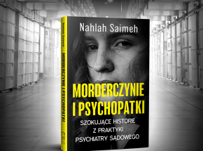 """Wstrząsający reportaż """"Morderczynie i psychopatki"""" od 9.06. w sprzedaży!"""