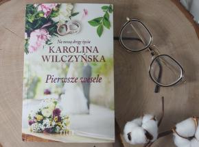 """Karolina Wilczyńska """"Pierwsze wesele"""" [RECENZJA]"""