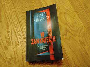 """Na koniec zapiera dech - recenzja """"W zamknięciu"""" Kate Simants"""