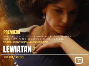 """Teatr Telewizji Polskiej: premiera spektaklu """"Lewiatan"""""""