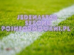 PKO Ekstraklasa: jedenastka sezonu portalu Poinformowani.pl