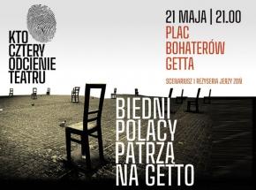 """""""Biedni Polacy patrzą na getto"""" - spektakl Teatru KTO"""