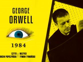 """""""1984"""" w nowym tłumaczeniu i z muzyką w Empik Go"""