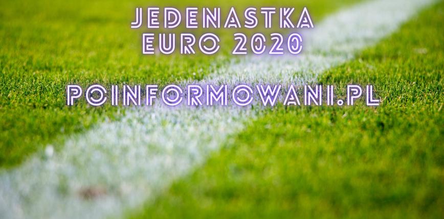 EURO 2020: Jedenastka turnieju według Poinformowani.pl