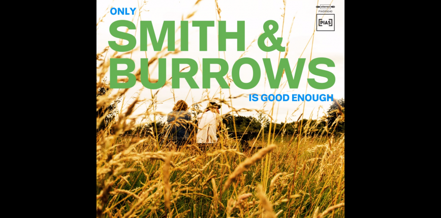 """,,Only Smith & Burrows Is Good Enough"""" [RECENZJA]"""