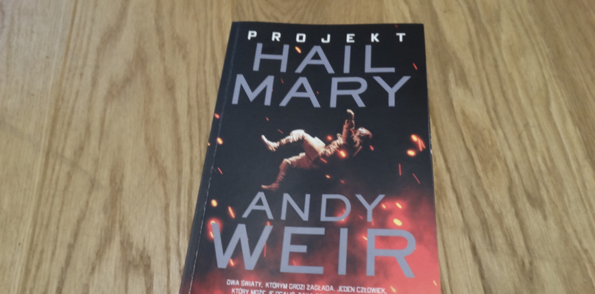 "Zwariowane naukowe science fiction - recenzja ""Projektu Hail Mary"""