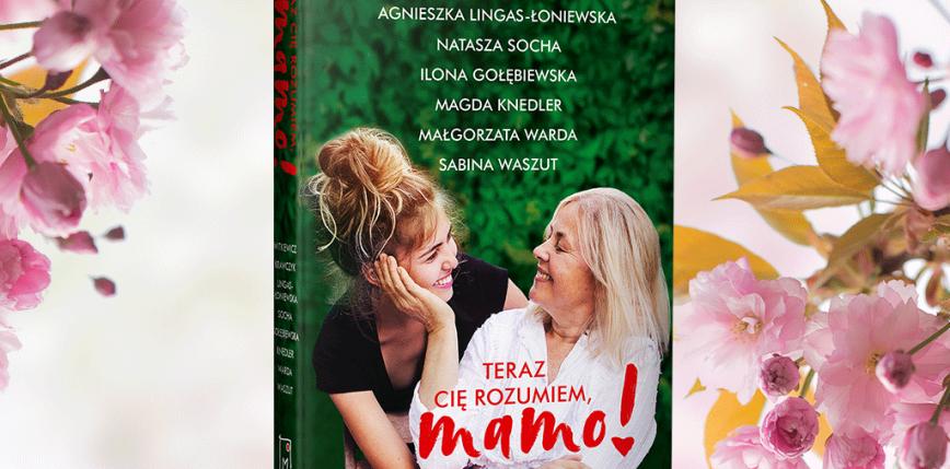 Najpopularniejsze autorki polskiej literatury obyczajowej w wyjątkowym zbiorze z okazji Dnia Matki!
