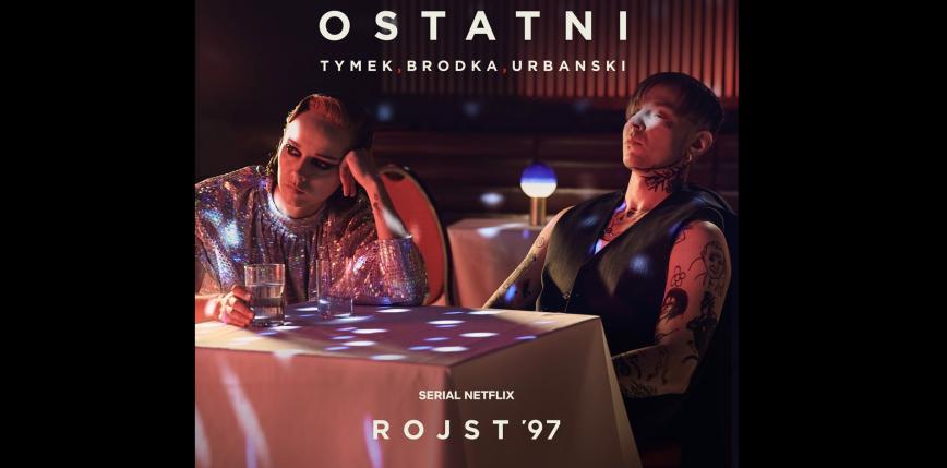 """Brodka i Tymek w coverze utworu """"Ostatni"""", kultowego przeboju Edyty Bartosiewicz"""