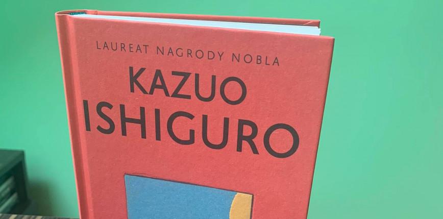 """""""Klara i Słońce"""": premiera pierwszej po Noblu książki Kazuo Ishiguro"""