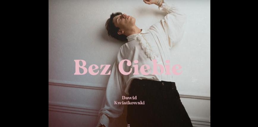 Dawid Kwiatkowski z nowym singlem