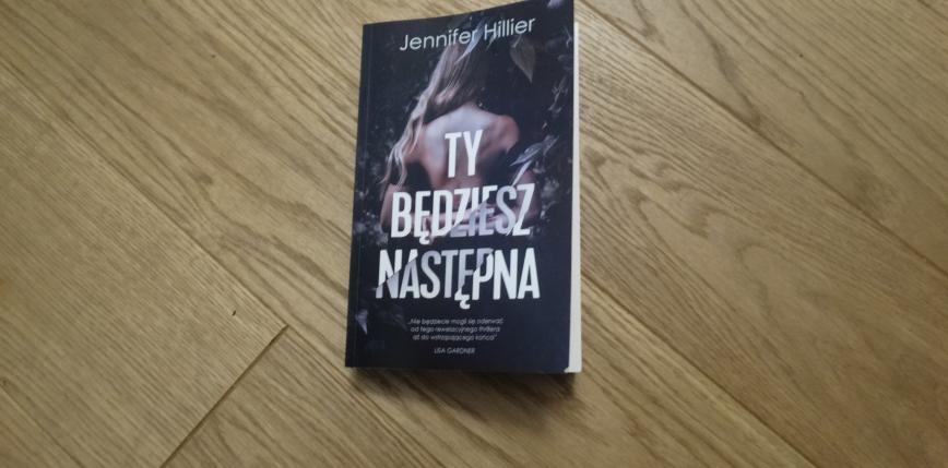 """""""Ty będziesz następna"""" - recenzja thrillera Jannifer Hilier"""