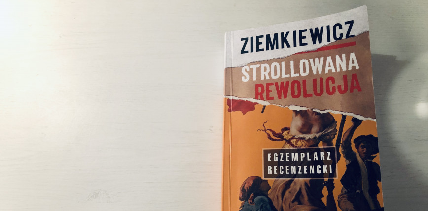 """""""Strollowana rewolucja"""" Ziemkiewicza [RECENZJA]"""