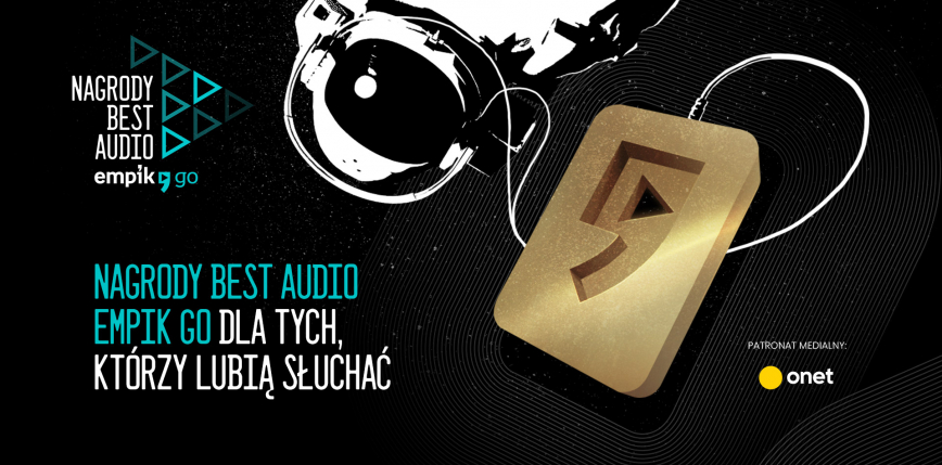 Znamy laureatów Nagród BEST AUDIO Empik Go, dla tych, którzy lubią słuchać