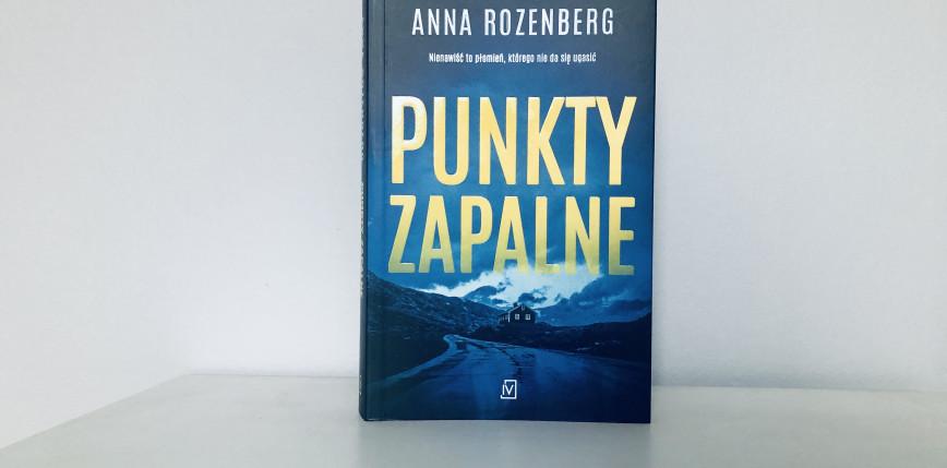 """""""Punkty zapalne"""" Anny Rozenberg [RECENZJA]"""