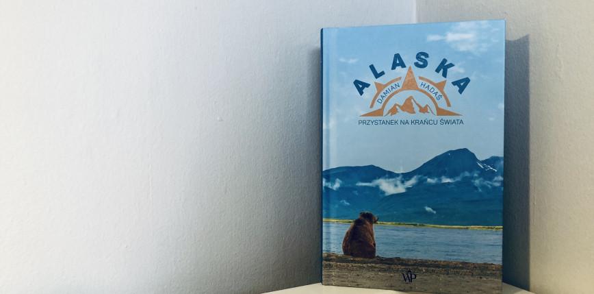 """""""Alaska. Przystanek na krańcu świata"""" [RECENZJA]"""