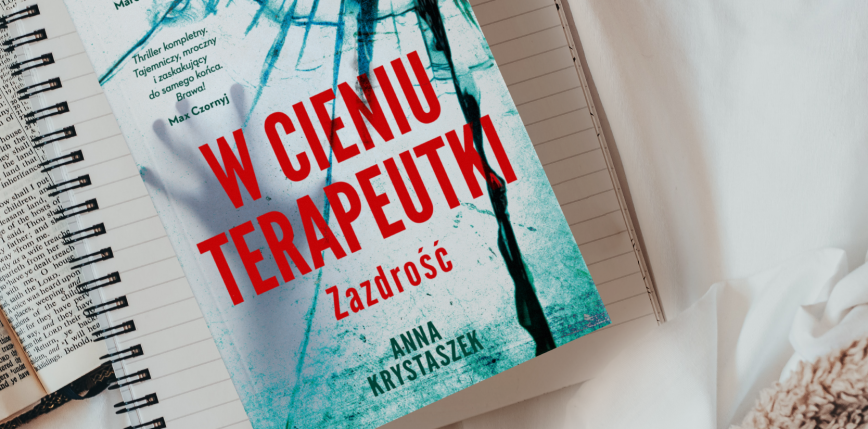 Porywający thriller psychologiczny, który wciąga czytelnika w labirynt intryg - debiut Anny Krystaszek już wkrotce
