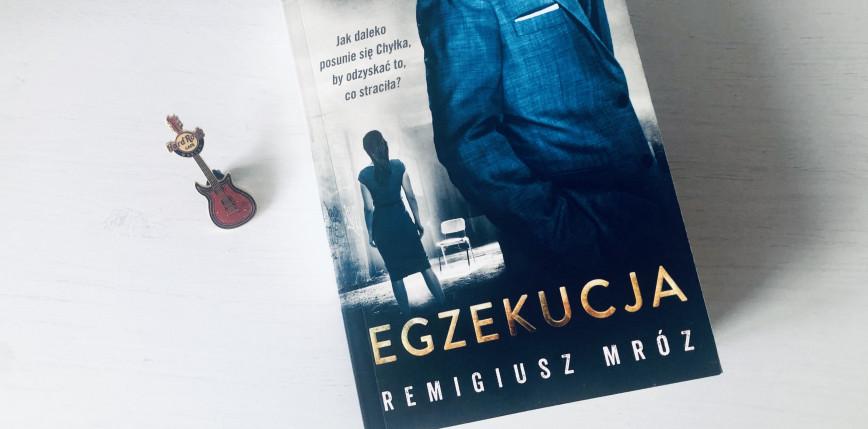 """Remigiusz Mróz - """"Egzekucja"""" [RECENZJA]"""