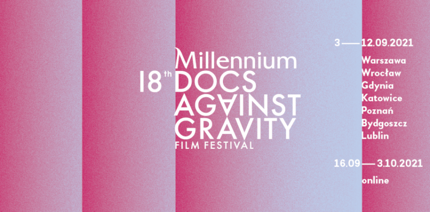 Rusza 18. edycja Millennium Docs Against Gravity
