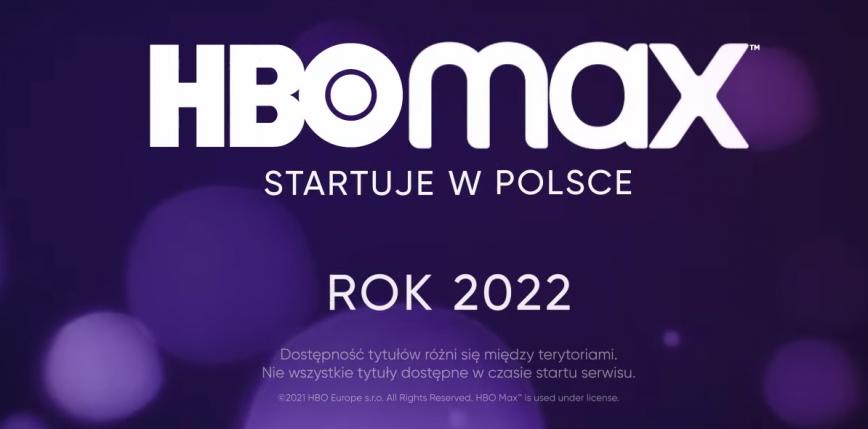 Pierwsza zapowiedź premiery HBO Max w Polsce