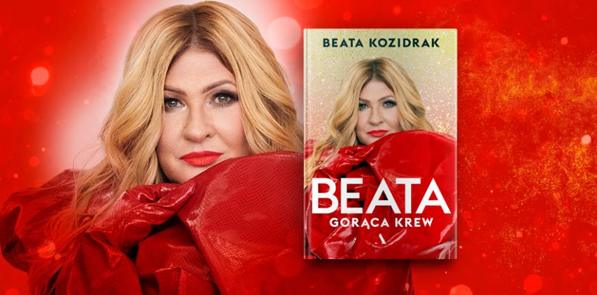 """""""Beata. Gorąca Krew"""" - pierwsza książka Beaty Kozidrak"""